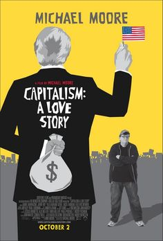 28. Capitalism: A Love Story (2009) An examination of the social costs of corporate interests pursuing profits at the expense of the public good. SCORE: 8/10