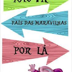 PLACA SETA DIRECIONAL ALICE no Elo7 | ARTFEST (AEDC85) Alice In Wonderland, Minions, Tea Party, Bb, Cartoons, Cinema, Candy, Gummi Candy, Murals