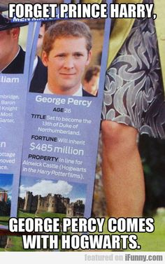 Forget Prince Harry, George Percy Comes With Hogwarts