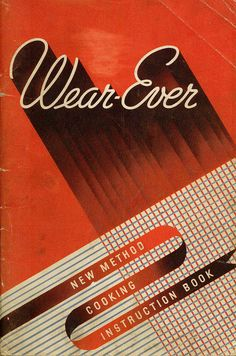 what-floats-my-boat:    Wear-ever aluminum cookware cookbook1930svia cookbook maven