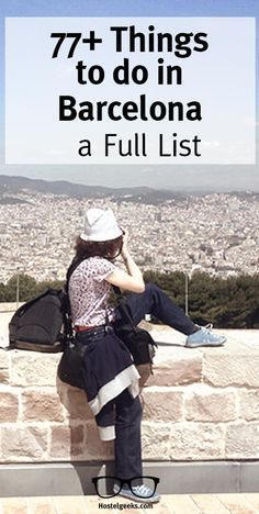 Get a full list with more than 77 thing to do in Barcelona at http://hostelgeeks.com/things-to-do-in-barcelona-full-list/