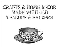 Crafts and home decor made with teacups and saucers - great ideas!