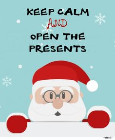 KEEP CALM AND OPEN THE PRESENTS - created by eleni