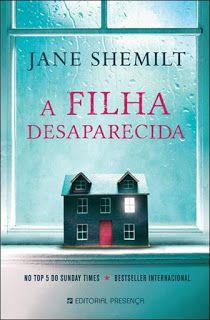 Manta de Histórias: A Filha Desaparecida de Jane Shemilt - Novidade Pr...