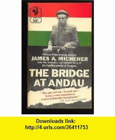 A book report on the bridge at andau by james a michener