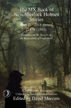 """Read """"The MX Book of New Sherlock Holmes Stories - Part IX 2018 Annual by David Marcum available from Rakuten Kobo. Part IX: 2018 Annual features contributions by: Deanna Baran, Roger Riccard, David Marcum, Tracy Revels, S. Sherlock Books, Sherlock Holmes Stories, Adventures Of Sherlock Holmes, Anthology Series, Alternate History, Arthur Conan Doyle, Book Nooks, New Books, About Me Blog"""