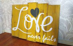 Large Love Never Fails Mustard Yellow, Charcoal and White Reclaimed Wooden Plank Distressed Rustic Sign Wall Decor