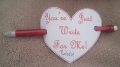 """""""You're Just Write For Me!"""" Valentine. Saw it, couldn't find a template, created my own and made a post on my blog (http://reenblack.blogspot.com/2013/02/youre-just-write-for-me.html#).  Check it out for a printable template!  Super simple and cute!"""