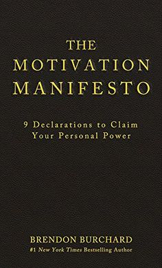 The Motivation Manifesto: 9 Declarations to Claim Your Personal Power From New York Times Bestselling Author Brendon Burchard Free Hardcover Book While Supplies Last! I Love Books, Good Books, Books To Read, My Books, Reading Lists, Book Lists, Personal Development Books, Reading Rainbow, Lus