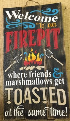 ⊹⊱● Welcome To Our Firepit ●⊰⊹ Where Frients and marshmallows get toasted at the same time Rustic Wood Sign  Brightly colored Welcome to Our