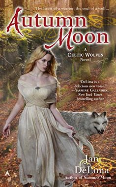 Autumn Moon (A Celtic Wolves Novel) by Jan DeLima | 304 pages | Ace | September 29, 2015