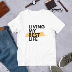 Living My Best Life - Short-Sleeve Unisex T-Shirt | Live The Best Life You Can | Live Life! #Living #Life #Tshirt #LiveLife Beer Shirts, Shirt Price, Branded T Shirts, I Am Awesome, Shoulder Taping, Spun Cotton, T Shirts For Women, Trending Outfits, Tees