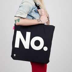 "No Tote- maybe I need this for when I'm in public to go with my ""No"" face lol"