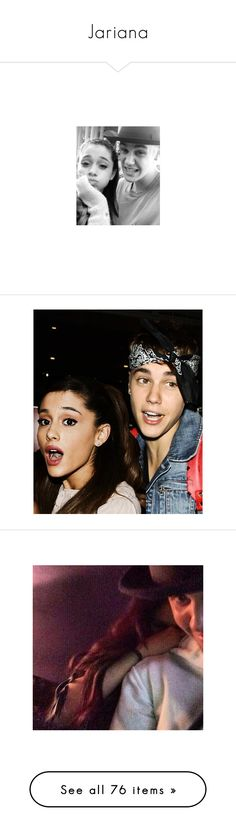"""Jariana"" by pxngxin ❤ liked on Polyvore featuring ariana grande, jariana, manips, ariana, ariana manips, justin bieber, justin & ariana and couples"