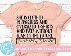 Mothers Day Shirts Discover She Is Clothed in Leggings SVG Probably Me Cut File Mom Shirt Design Funny Saying Womens Quote dxf eps png Silhouette or Cricut Vinyl Shirts, Mom Shirts, Cute Shirts, Funny Shirts Women, Funny Tshirts, T Shirts For Women, Funny Tees, Cold Quotes, Cute Shirt Designs