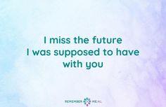 quote, RememberMe, rouw, verlies, verdriet, uitvaart