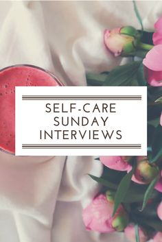 The Self-Care Sunday Interview series talks to black women about their views and relationship with self-care as well as sharing their tips and challenges.