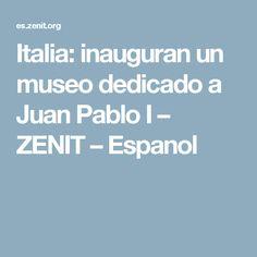 Italia: inauguran un museo dedicado a Juan Pablo I – ZENIT – Espanol