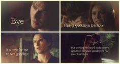 Goodbye is not meant for them......#Delena