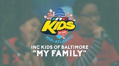 """My Family""– INC Kids On Tour: Mid-Atlantic"