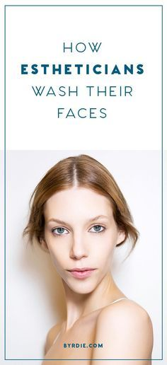 How to wash your face like an esthetician