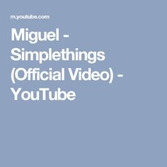 Miguel - Simplethings (Official Video) - YouTube
