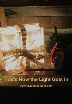 That's How the Light Gets In - Cindy Goes Beyond Leonard Cohen Quote Christmas Decorating Beauty in Imperfection Christmas Candles, Christmas Decorations, Leonard Cohen, Winter House, Gratitude, Im Not Perfect, Gift Wrapping, Quote, Group