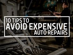 Here are the 10 tips to avoid expensive auto repairs. Ignoring small problems on your car may lead to bigger. More expensive car problems.