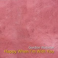Happy When I'm With You: Gordon Webster Sweet Lorraine, Music Albums, Happy, Digital, Track, Artwork, Work Of Art, Runway, Auguste Rodin Artwork