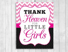 Printable Thank Heaven for Little Girls 8x10 Hot Pink Chevron and Black and White Polka Dots Baby Shower Sign or Nursery Art Print by WeddingsBySusan on Etsy https://www.etsy.com/listing/239484927/printable-thank-heaven-for-little-girls
