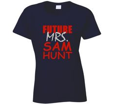 Sam Hunt Future Mrs Football Sports New England T Shirt