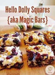 Hello Dolly Squares aka Magic Bars Special Edition-This recipe has been around for as long as I can remember. Just about everyone I know has some version of the super popular, Hello Dolly Squares {aka Magic Bars} ~ Special Edition Holiday Baking, Christmas Baking, Christmas Sweets, Christmas Cookies, Thanksgiving Recipes, Thanksgiving Baking, Christmas Recipes, Winter Recipes, Christmas Squares