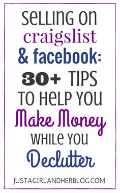 Selling on Craigslist and Facebook: 30+ Tips to Help You Make Money while You Declutter | JustAGirlAndHerBlog.com