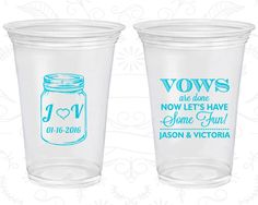 Mason Jar Wedding, Cheap Clear Plastic Cups, Rustic Wedding, Vows are done, Lets have some fun, Soft Plastic Cups (231)