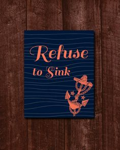 Refuse to Sink 8x10 Printable  Navy Blue Anchor  by xoLoreyDesigns