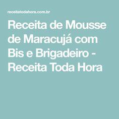 Receita de Mousse de Maracujá com Bis e Brigadeiro - Receita Toda Hora