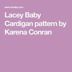 Lacey Baby Cardigan pattern by Karena Conran