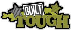 Built Tough SVG scrapbook title boy svg scrapbook title military svg scrapbook title military svg cuts
