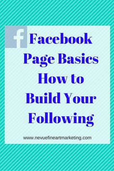 Facebook Page Basics How to Build Your Following - Have you just finished creating your Facebook Business Page? Are you ready to start building a following but you do not know where to start? In this post, discover some Facebook Page basics to help you start building your audience.