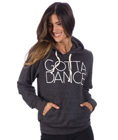 GOTTA DANCE - Hoodie