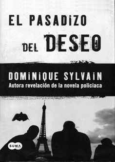 Buy El pasadizo del Deseo by Dominique Sylvain and Read this Book on Kobo's Free Apps. Discover Kobo's Vast Collection of Ebooks and Audiobooks Today - Over 4 Million Titles! Audiobooks, Ebooks, Reading, Free Apps, Collection, Products, Dawn, Author, Cover Pages