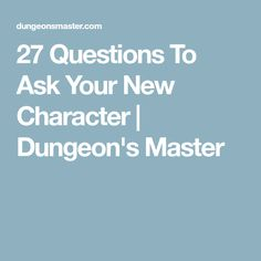 27 Questions To Ask Your New Character | Dungeon's Master