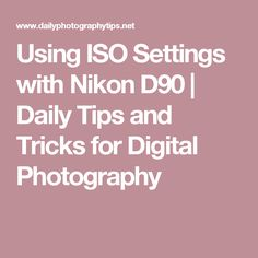 Using ISO Settings With Nikon — Daily Photography Tips Wedding Photography Tips, Photography Challenge, Photography Lessons, Photography For Beginners, Photography Editing, Digital Photography, Photography Business, Photography Ideas, Nikon D90