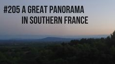 Seeing a great #panorama in the south of #France.