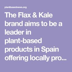 The Flax & Kale brand aims to be a leader in plant-based products in Spain offering locally produced food with 'truly competitive prices' Dairy Free Cheese, Vegan Cheese, Vegan News, Vegan Options, Revolutionaries, Kale, Plant Based, Vegan Recipes, Spain