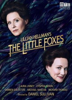 Three-time Tony Award® nominee Laura Linney (Time Stands Still, Sight Unseen) and Tony winner Cynthia Nixon (Rabbit Hole, Wit), will alternate playing the roles of Regina and Birdie in Lillian Hellman's legendary play about greed and ambition. Broadway Tickets, Theater Tickets, Broadway Plays, Broadway Shows, Fox Information, Opera Show, Michael Mckean, Tony Winners, Richard Thomas