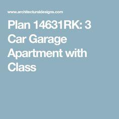 Plan 14631RK: 3 Car Garage Apartment with Class