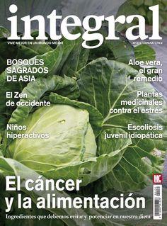 Revista #INTEGRAL 431. El #cáncer y la #alimentación: ingredientes que debemos evitar y potenciar en nuestra #dieta. #Aloevera, el gran remedio. El #zen de occidente. #Plantasmedicinales contra el #estrés.