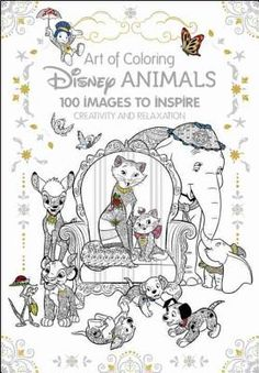 Art of Coloring: Disney Animals: 100 Images to Inspire Creativity and Relaxation (Hardcover) | Third Place Books