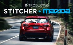 Introducing Stitcher + Mazda